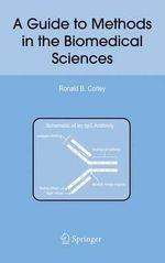 A Guide to Methods in the Biomedical Sciences : Achieving Justice, Autonomy, and Safety - Ronald B. Corley