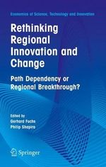 Rethinking Regional Innovation and Change : Path Dependency or Regional Breakthrough