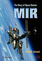 The Story of Space Station Mir : Joyrides Through the X-ray Cosmos - David M. Harland