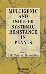Multigenic and Induced Systemic Resistance in Plants