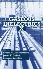 Gaseous Dielectrics : v. 10