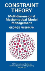 Constraint Theory : Multidimensional Mathematical Model Management - George Friedman