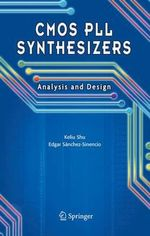 CMOS PLL Synthesizers : Analysis and Design - Keliu Shu