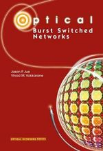 Optical Burst Switched Networks - Jason P. Jue