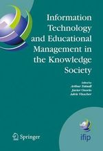 Information Technology and Educational Management in the Knowledge Society : IFIP TC3 WG3.7, 6th International Working Conference on Information Technology in Educational Management (Item) July 11-15, 2004, LAS Palmas De Gran Canaria, Spain