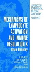 Mechanisms of Lymphocyte Activation and Immune Regulation: v. 10 : Innate Immunity