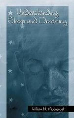 Understanding Sleep and Dreaming : Perspectives on Insomnia - William H. Moorcroft