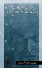 Understanding Sleep and Dreaming : Springerlink Behavioral Science - William H. Moorcroft