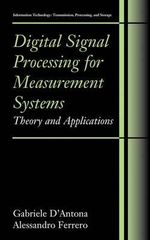Digital Signal Processing for Measurement Systems : Theory and Applications - Gabriele D'Antona