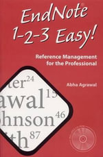 Endnote 1 -2 -3 Easy! : Reference Management for the Professional - Abha Agrawal
