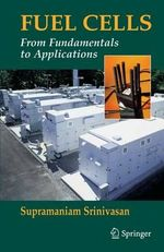 Fuel Cells : From Fundamentals to Applications - Supramaniam Srinivasan