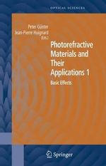 Photorefractive Materials and Their Applications: v. 1 : Basic Effects