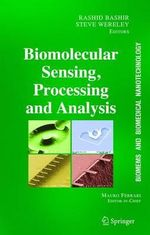 BioMEMS and Biomedical Nanotechnology : Biomolecular Sensing, Processing and Analysis v. 4