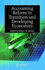 Accounting Reform in Transition and Developing Economies : Mandate Change and Continuity in the Paul Martin E... - Robert W. McGee