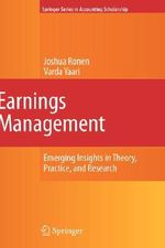 Earnings Management : Emerging Insights in Theory, Practice, and Research - Joshua Ronen