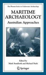 Maritime Archaeology : Australian Approaches :  Australian Approaches