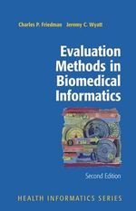 Evaluation Methods in Biomedical Informatics : Health Informatics - Charles P. Friedman