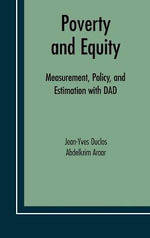 Poverty and Equity : Measurement, Policy, and Estimation with DAD - Jean-Yves Duclos
