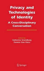 Privacy and Technologies of Identity : A Cross-Disciplinary Conversation