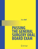 Passing the General Surgery Oral Board Exam - Marc Neff