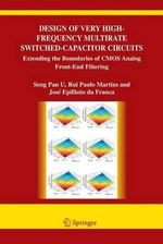 Design of Very High-Frequency Multirate Switched-Capacitor Circuits : Extending the Boundaries of CMOS Analog Front-End Filtering - Ben U Seng Pan