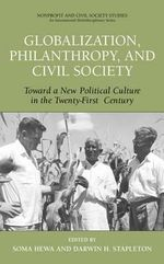 Globalization, Philanthropy, and Civil Society : Toward a New Political Culture in the Twenty-first Century