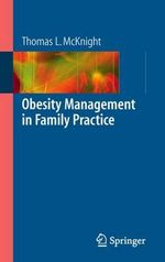 Obesity Management in Family Practice - Thomas L. McKnight