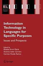 Information Technology in Languages for Specific Purposes : Issues and Prospects