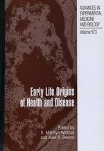 Early Life Origins of Health and Disease : Advances in Experimental Medicine and Biology