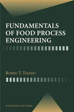 Fundamentals of Food Process Engineering : Food Science Text Series - Romeo T. Toledo