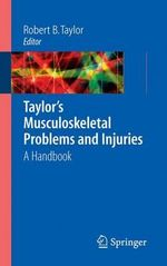 Taylor's Musculoskeletal Problems and Injuries : A Handbook