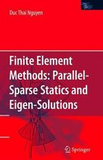 Finite Element Methods : Parallel-Sparse Statics and Eigen-Solutions - Duc Thai Nguyen