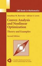 Convex Analysis and Nonlinear Optimization : Theory and Examples - Jonathan M. Borwein