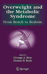 Overweight and the Metabolic Syndrome : From Bench to Bedside