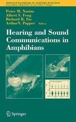 Hearing and Sound Communication in Amphibians : Springer Handbook of Auditory Research