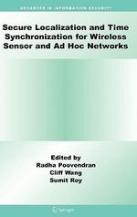 Secure Localization and Time Synchronization : For Wireless Sensor and AD Hoc Networks