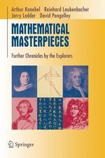 Mathematical Masterpieces : Further Chronicles by the Explorers :  Further Chronicles by the Explorers - Art Knoebel