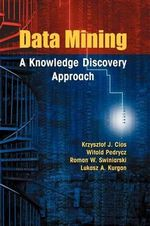 Data Mining : A Knowledge Discovery Approach - Krzysztof J. Cios