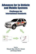Advances for In-vehicle and Mobile Systems: v. 2 : Challenges for International Standards