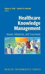 Healthcare Knowledge Management : Issues, Advances and Successes