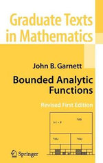 Bounded Analytic Functions - John Garnett