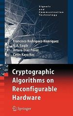 Cryptographic Algorithms on Reconfigurable Hardware : Signals and Communication Technology (Hardcover) - Francisco Rodriguez-Henriquez