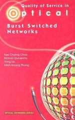 Quality of Service in Optical Burst Switched Networks : Optical Networks - Kee Chaing Chua
