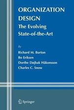 Organization Design : The Evolving State-of-the-art - Richard M. Burton
