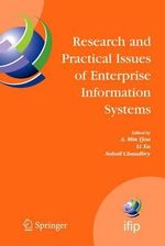 Research and Practical Issues of Enterprise Information Systems : IFIP Tc 8 International Conference on Research and Practical Issues of Enterprise Information Systems (Confenis 2006) April 24-26, 2006, Vienna, Austria