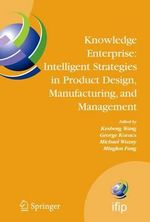 Knowledge Enterprise - Intelligent Strategies in Product Design, Manufacturing, and Management : Proceedings of Prolamat 2006, IFIP Tc5, International Conference, June 15-17 2006, Shanghai, China