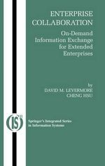 Enterprise Collaboration : On-demand Information Exchange for Extended Enterprises - David M. Levermore