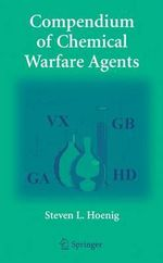 Compendium of Chemical Warfare Agents : The Tragic Intellect - Steven Hoenig