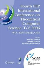 Fourth IFIP International Conference on Theoretical Computer Science - TCS 2006 : IFIP 19th World Computer Congress, Tc-1, Foundations of Computer Science, August 23-24, 2006, Santiago, Chile