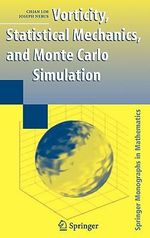 Vorticity, Statistical Mechanics, and Monte Carlo Simulation : Springer Monographs in Mathematics - Chjan Lim